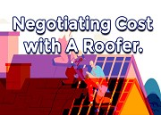 What to Understand Before Negotiating Cost with A Roofer