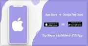 App Store vs Google Play Store Top Reasons to Make an IOS App