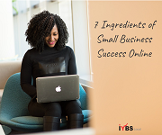 7 Ingredients of Small Business Success Online