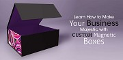 Learn How to Make Your Business Majestic with Custom Magnetic Boxes