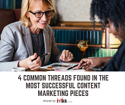 4 Common Threads Found in the Most Successful Content Marketing Pieces