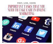 Important Tasks that You Need to Take Care in Online Marketing