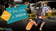 Top 10 Safety Tips to Follow During Your Next Visit to India