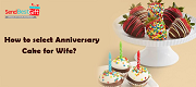 How to select Anniversary Cake for Wife?