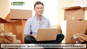 Interstate Relocation: Tips to Choose the Best Interstate Movers in Bangalore