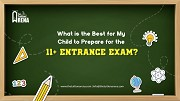What is the Best for My Child to Prepare for the 11plus Entrance Exam?