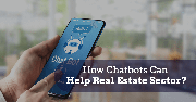 How Chatbots can help Real Estate Sector Flourish?