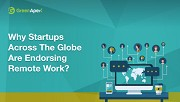 Why Startups across the globe are endorsing Remote Work?