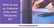 How to use an Amazon Echo with Windows 10?