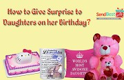 How to Give Surprise to Daughter on her Birthday?