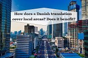 How does a Danish Translation Cover Local Areas? Does it Benefit?