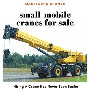 Making your right choice with small mobile cranes for sale