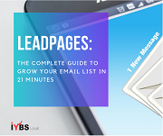 Leadpages: The Complete Guide to Grow Your Email List in 21 Minutes