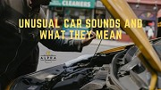 Unusual Car Sounds And What They Mean