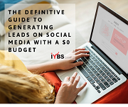 The Definitive Guide to Generating Leads on Social Media with a $0 Budget