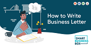 How to Write Business Letter Properly?