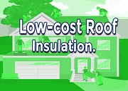 Low-cost Roof Insulation for Residential