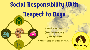 Social Responsibility With Respect to Dogs