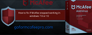 How to fix if McAfee stopped working in windows 7 8 or 10?
