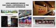 How Ambience Design can make a difference in the Consumer Experience