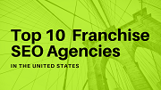 Top 10 Best Franchise SEO Agencies In USA