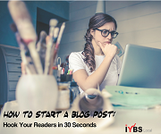 How to Start a Blog Post: Hook Your Readers in 30 Seconds