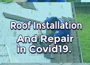 How to Get Low Cost Roof Installation and Repair in COVID-19