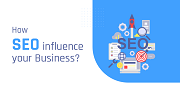 How SEO influence your Business?
