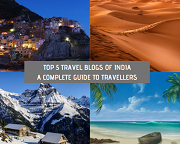 Top 5 Travel Blogs of India-A Complete Guide To Travellers