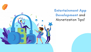 Entertainment App Development and Monetization Tips!